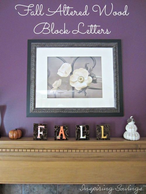Nothing Says Fall then crafting up your own word letters to place in your home. Check out these adorable altered wood block letters.