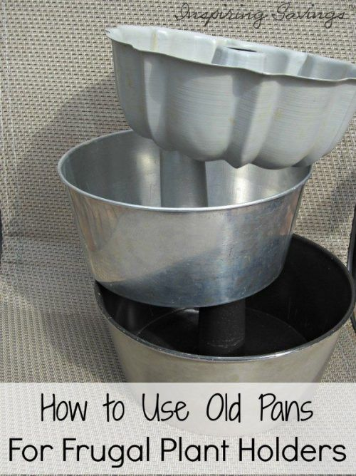 I love frugal... and Making my garden look beautiful. Check out this quick tutorial on how to take your old pans to the next level